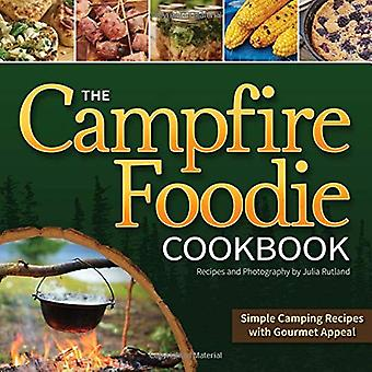 The Campfire Foodie Cookbook: Simple Camping Recipes with Gourmet Appeal