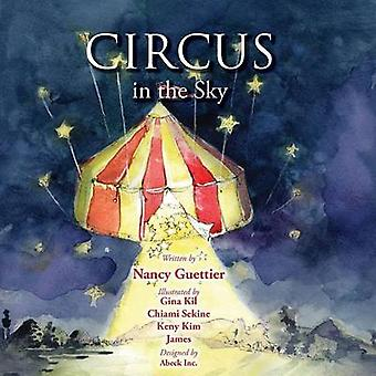 Circus in the Sky by Nancy Guettier - 9781614486725 Book