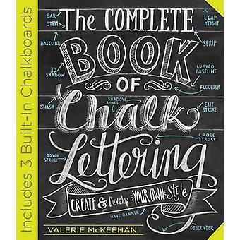 Complete Book of Chalk Lettering by Valerie McKeehan
