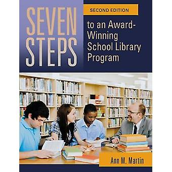 Seven Steps to an Award-Winning School Library Program (2nd Revised e