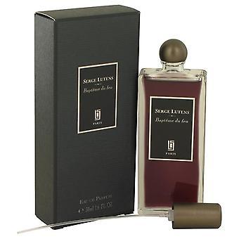 Bapteme du feu eau de parfum spray (للجنسين) بواسطة سيرج lutens 538964 50 ml