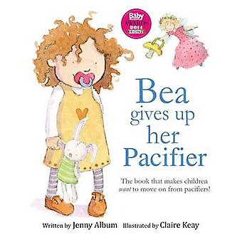 Bea Gives Up Her Pacifier The book that makes children want to move on from pacifiers by Album & Jenny