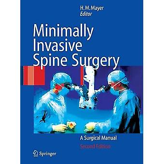 Minimally Invasive Spine Surgery by Edited by H Michael Mayer