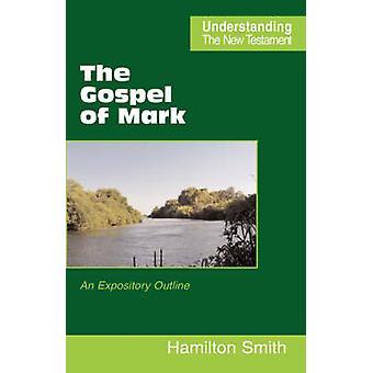 The Gospel of Mark by Smith & Hamilton