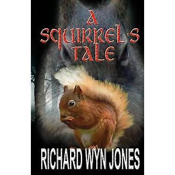 A Squirrels Tale by Jones & Richard Wyn