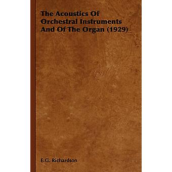 The Acoustics of Orchestral Instruments and of the Organ 1929 by Richardson & E. G.