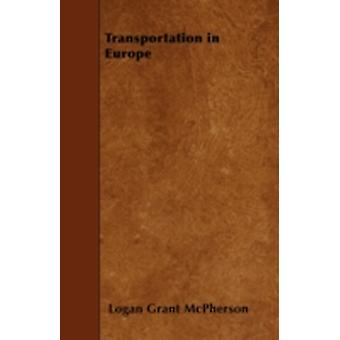 Transportation in Europe by McPherson & Logan Grant