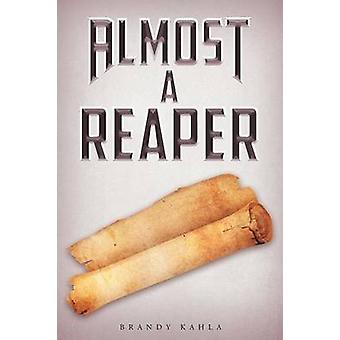 Almost a Reaper by Kahla & Brandy