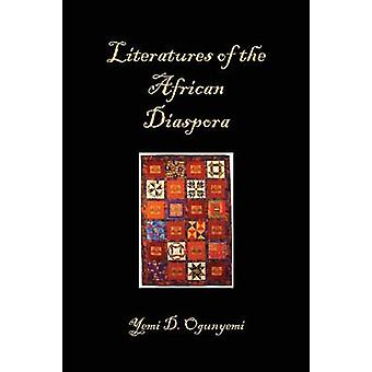 Literatures of the African Diaspora by Ogunyemi & Yemi