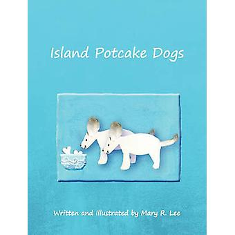 Island Potcake Dogs  Hb by Lee & Mary R.
