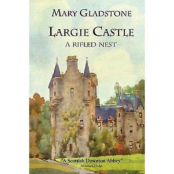 Largie Castle a rifled nest by Gladstone & Mary C
