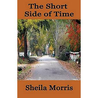 The Short Side of Time by Morris & Sheila