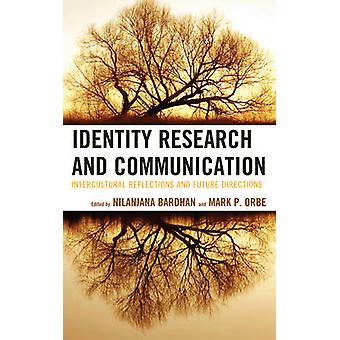 Identity Research and Communication Intercultural Reflections and Future Directions by Allen & Brenda J.