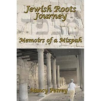 Jewish Roots Journey Memoirs of a Mizpah by Petrey & Nancy