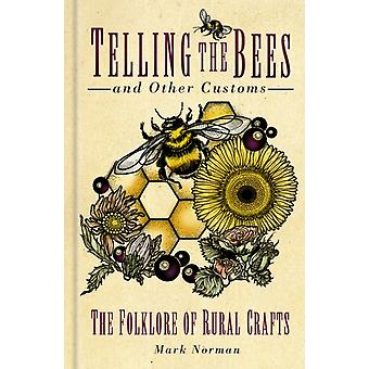Telling the Bees and Other Customs by Mark Norman