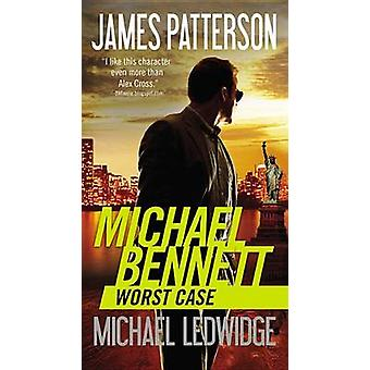Worst Case by James Patterson - Michael Ledwidge - 9780316055703 Book