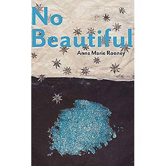 No Beautiful by Anne Marie Rooney - 9780887486401 Book