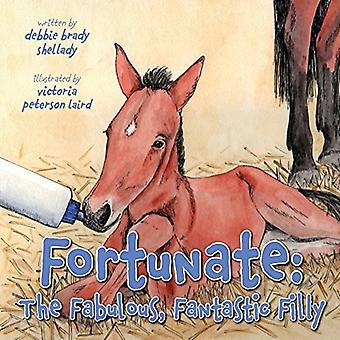Fortunate - The Fabulous - Fantastic Filly by Debbie Brady Shellady -