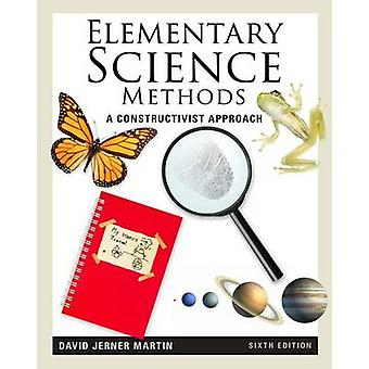 Elementary Science Methods - A Constructivist Approach (6th) by David