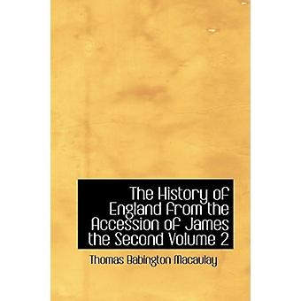 The History of England from the Accession of James the Second Volume