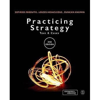 Practicing Strategy - Text and Cases (2nd Revised edition) by Sotirios