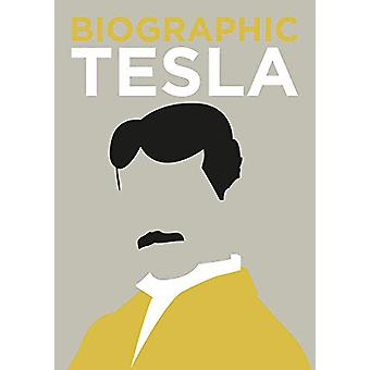 Biographic - Tesla - Great Lives in Graphic Form by Brian Clegg - 97817