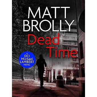 Dead Time by Matt Brolly - 9781788634175 Book