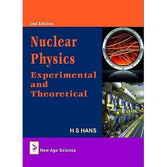 Nuclear Physics - Experimental and Theoretical (2nd Revised edition) b