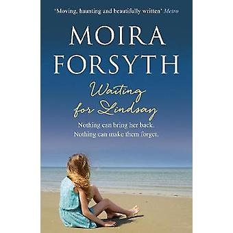 Waiting for Lindsay by Moira Forsyth - 9781912240951 Book