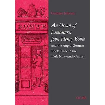 An Ocean of Literature - John Henry Bohte and the Anglo-German Book Tr
