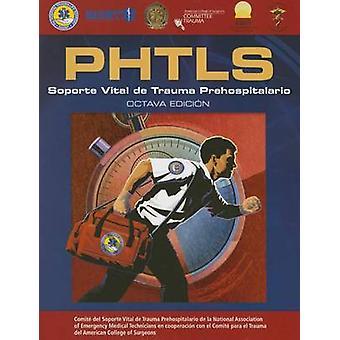 PHTLS - Soporte Vital de Trauma Prehospitalario (8th Revised edition)