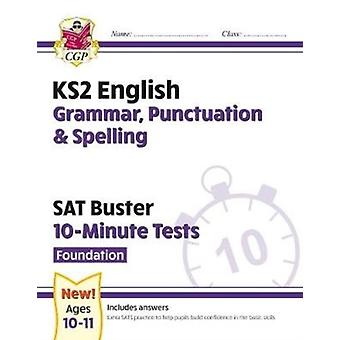 New KS2 English SAT Buster 10Minute Tests Grammar Punctuation  Spelling  Foundation for 2021 by Books & CGP