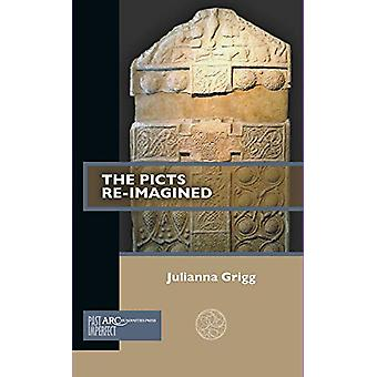 The Picts Re-Imagined by Julianna Grigg - 9781641890915 Book
