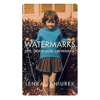 Watermarks - Life - Death and Swimming by Lenka Janiurek - 97807490259