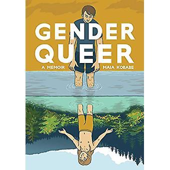 Gender Queer - A Memoir by Maia Kobabe - 9781549304002 Book