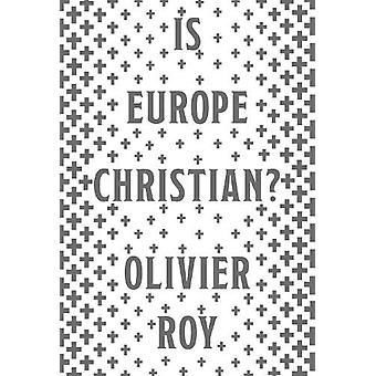 Is Europe Christian? by Olivier Roy - 9781787381902 Book