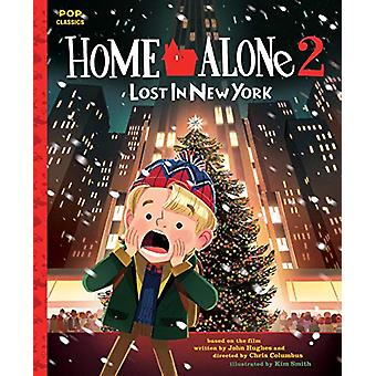 Home Alone 2 - Lost in New York - The Classic Illustrated Storybook av