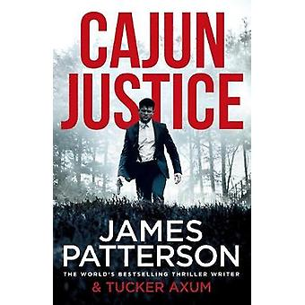 Cajun Justice by James Patterson - 9781787465404 Book