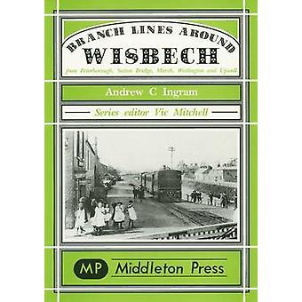 Branch Lines Around Wisbech - from Peterborough - Sutton Bridge - Marc
