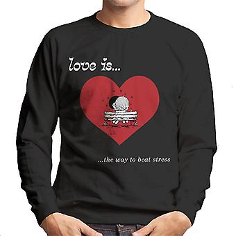 Love Is The Way To Beat Stress Men-apos;s Sweatshirt Love Is The Way To Beat Stress Men-apos;s Sweatshirt Love Is The Way To Beat Stress Men-apos;s Sweatshirt Love Is