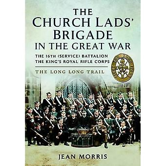 Church Lads' Brigade in the Great War: A History of the 16th