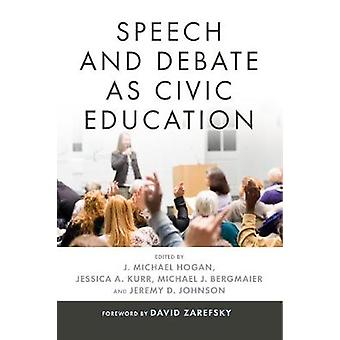 Speech and Debate as Civic Education by J. Michael Hogan - 9780271079