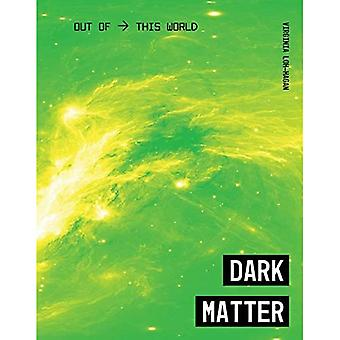 Dark Matter (Out of This World)