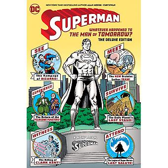 Superman Whatever Happened to the Man of Tomorrow Deluxe 2020 Edition par Moore & Alan