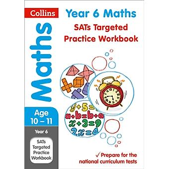 Year 6 Maths SATs Targeted Practice Workbook : 2018 Tests