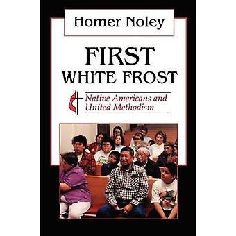 First White Frost - Native Americans and United Methodism by Homer Nol