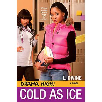 Drama High - Cold As Ice by L. Divine - 9780758231130 Book