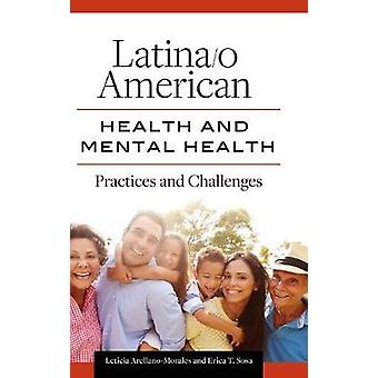 Latina/o American Health and Mental Health - Practices and Challenges