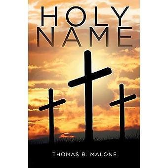 Holy Name by Thomas B Malone - 9781644713273 Book