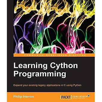 Learning Cython Programming by Philip Herron - 9781783280797 Book